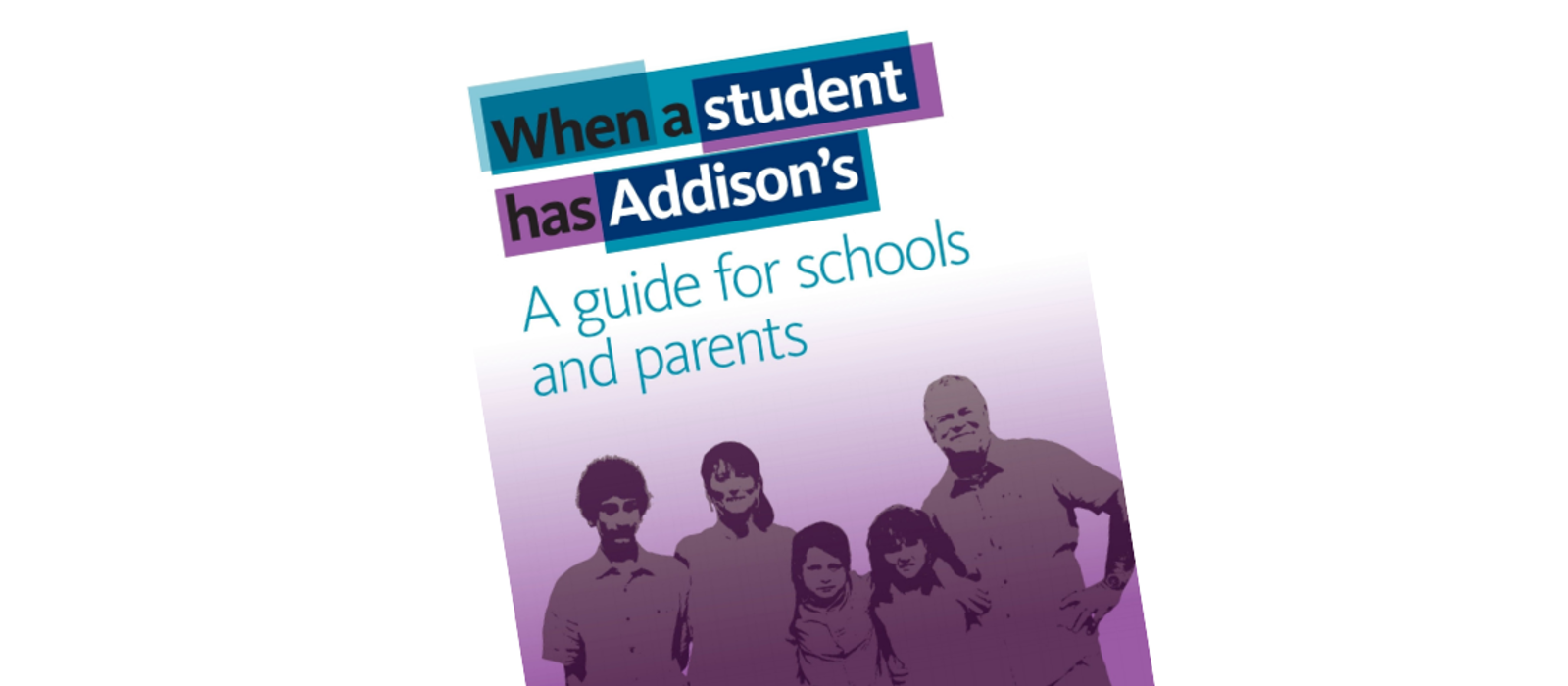 When A Student Has Addison's : A Guide For Schools & Parents